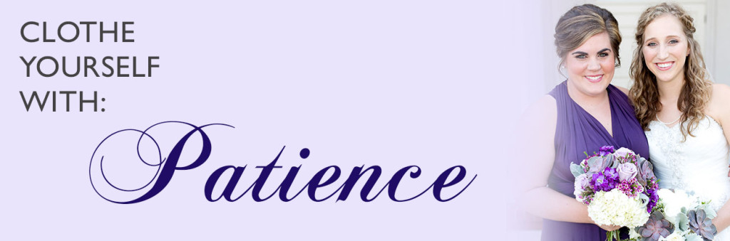Clothe Yourself With Patience: Lauren