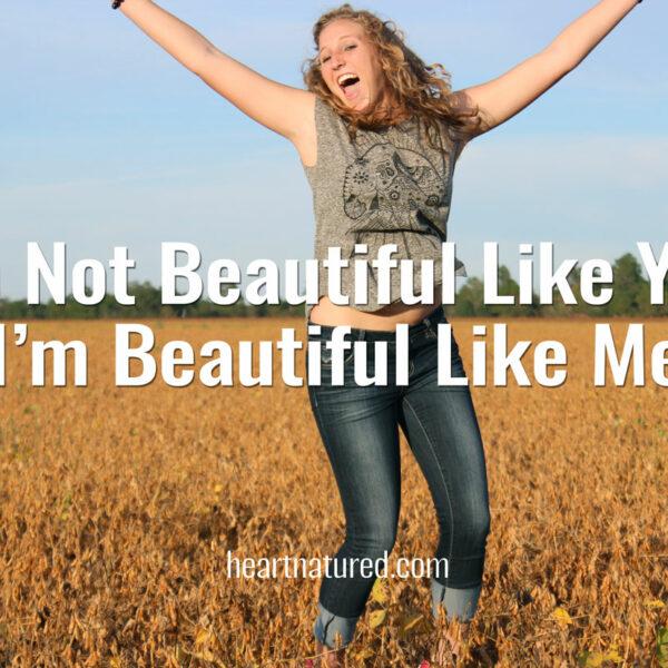 I'm Not Beautiful Like You, I'm Beautiful Like Me