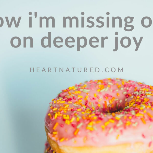 how i'm missing out on deeper joy