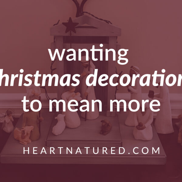 wanting Christmas decorations to mean more