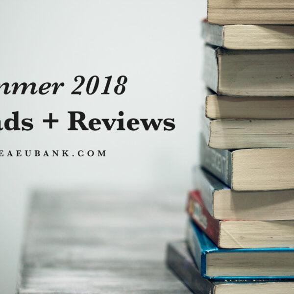 Summer 2018 Reads + Reviews